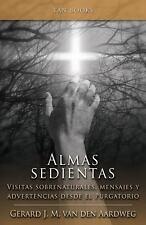 Alma Sedientas : Visitas Sobrenaturales, Mensajes y Advertencias Desde el...