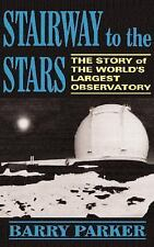 Stairway to the Stars: The Story of the World's Largest Observatory, Parker, Bar