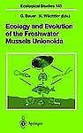 Ecological Studies: Ecology and Evolution of the Freshwater Mussels Unionoida...