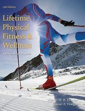 Lifetime Physical Fitness and Wellness : A Personalized Program by Wener W....