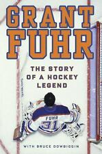 Grant Fuhr : The Story of a Hockey Legend by Grant Fuhr Goalie HARDCOVER Oilers