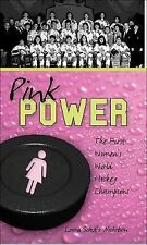 Pink Power: The First Women's Hockey World Champions (Lorimer Recordbooks)
