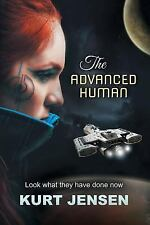 The Advanced Human - Look What They Have Done Now by Kurt Jensen (2015,...