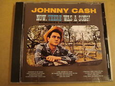 CD / JOHNNY CASH - NOW, THERE WAS A SONG!