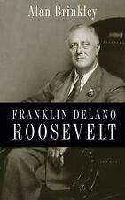 Franklin Delano Roosevelt by Alan Brinkley (2009, Hardcover)