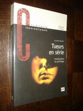 TUEURS EN SERIE - Introduction au profilage - Laurent Montet 2001 - Criminologie