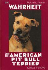 DIE WAHRHEIT ÜBER DEN AMERICAN PIT BULL TERRIER Hundebuch Richard F. Stratton