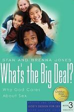 What's the Big Deal?: Why God Cares About Sex (God's Design for Sex), Jones, Sta
