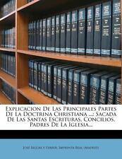 Explicacion de Las Principales Partes de La Doctrina Christiana ...: Sacada de L