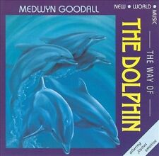 The Way of the Dolphin by Medwyn Goodall (CD, Jul-1998, New World Records)