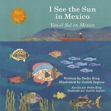 I See the Sun Ser.: I See the Sun in Mexico 5 by Dedie King (2012, Paperback,...