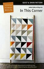 IN THIS CORNER QUILT QUILTING PATTERN, from Denyse Schmidt Quilts, *NEW*