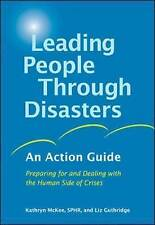 Leading People Through Disasters: An Action Guide by Liz Guthridge, Kathryn...
