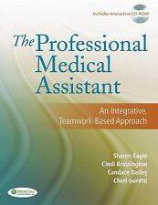 The Professional Medical Assistant: An Integrative, Teamwork-Based Approach Tex