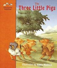 The Three Little Pigs: A Classic Fairy Tale (The Little Pebbles)