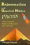 Rejuvenation and Unveiled Hidden Phenix : Carlos Castaneda Shamanism Plus...