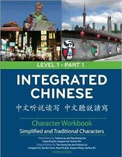 Integrated Chinese: Simplified Characters Textbook, Level 1, Part 1 Yuehua Liu