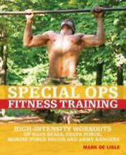Special Ops Fitness Training: High-Intensity Workouts of Navy Seals, Delta Force