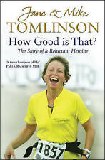 How Good is That?: The Story of a Reluctant Heroine by Jane Tomlinson, Mike Toml