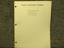 DIVISION V- LABOR RATE GUIDE 1978 78 MODELS POLICYS PART NUMBER HOUR CHART