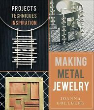 Making Metal Jewelry : Projects, Techniques, Inspiration by Joanna Gollberg...