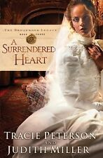 Surrendered Heart, A (The Broadmoor Legacy) by Judith Miller, Tracie Peterson, G