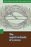 The Cognitive Basis of Science by