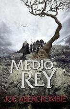 MEDIO REY (EL MAR QUEBRADO 1) by Joe Abercrombie (2015, Paperback)