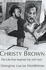 Christy Brown: The Life that Inspired My Left Foot, Hambleton, Georgina Louise,