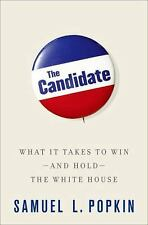 The Candidate: What it Takes to Win - and Hold - the White House