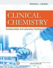 Clinical Chemistry : Fundamentals and Laboratory Techniques by Donna Larson...