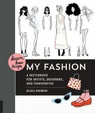 Dream Draw Design: Dream, Draw, Design My Fashion : A Sketchbook for Artists,...
