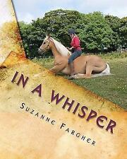 In a Whisper : A Trick Horse Training Manual by Suzanne Fargher (2010,...