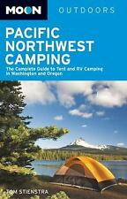 Moon Pacific Northwest Camping: The Complete Guide to Tent and RV Camping in Wa