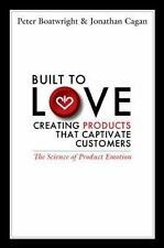 Built to Love : Creating Products That Captivate Customers by Peter...