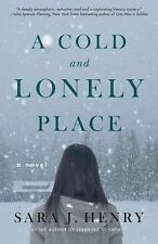 A Cold and Lonely Place : A Novel by Sara J. Henry (2013, Paperback)