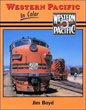 WESTERN PACIFIC in Color: motive power development from steam era to UP merger