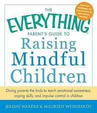 Parent's Guide to Raising Mindful Children : Giving Parents the Tools to...