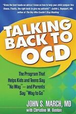"""Talking Back to OCD: The Program That Helps Kids and Teens Say """"No Way"""" - and Pa"""