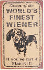 World's Finest Wiener TIN SIGN dachshund gift dog funny metal home bar decor OHW