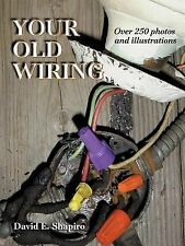 Your Old Wiring by David E. Shapiro (2000, Paperback)