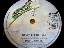 "DAVID GATES - NEVER LET HER GO   7"" VINYL"