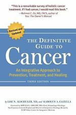 The Definitive Guide to Cancer Lise Alschuler ND Karolyn Gazella 3rd Ed WT65629