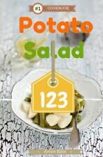 Potato Salad 123 : A Collection of 123 Potato Salad Recipes That Will Be a...