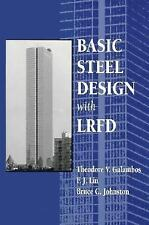 Basic Steel Design with LRFD by Theodore V. Galambos, F. J. Lin and Bruce G....