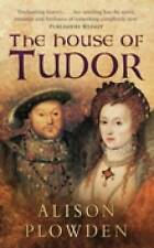 The House of Tudor, Alison Plowden