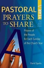 Pastoral Prayers to Share, Year A : Prayers of the People for Each Sunday of...