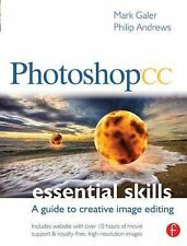 Photoshop CC: Essential Skills : A Guide to Creative Image Editing by Mark...