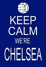 A3 Art Poster Keep Calm we're Chelsea Football print