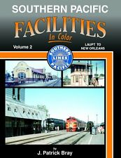 SOUTHERN PACIFIC FACILITIES, Vol. 2, Los Angeles to New Orleans (Just Published)